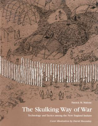 Cover image for the book The Skulking Way of War: Technology and Tactics Among the New England Indians