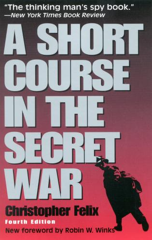 Cover image for the book A Short Course in the Secret War, 4th Edition