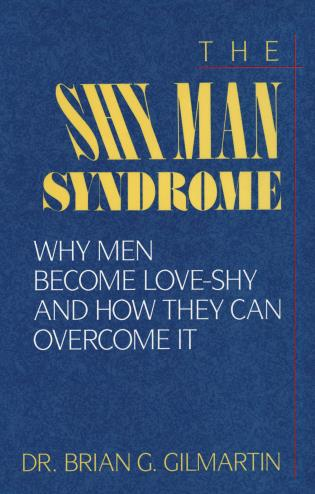 Cover image for the book The Shy Man Syndrome: Why Men Become Love-Shy and How They Can Overcome It
