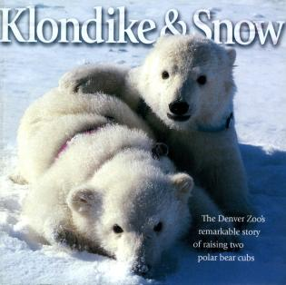 Cover image for the book Klondike & Snow: The Denver Zoo's Remarkable Story of Raising Two Polar Bear Cubs