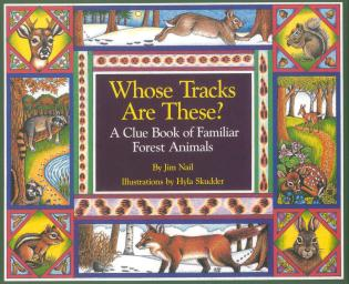 Cover image for the book Whose Tracks Are These?: A Clue Book of Familiar Forest Animals
