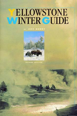 Cover image for the book Yellowstone Winter Guide, 2nd Edition