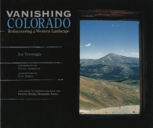 Cover image for the book Vanishing Colorado: Rediscovering a Western Landscape