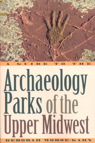 Cover image for the book A Guide to the Archaeology Parks of the Upper Midwest