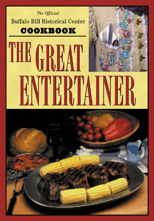 Cover image for the book The Great Entertainer Cookbook: Recipes from the Buffalo Bill Historical Center