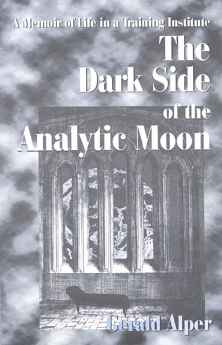 Cover image for the book The Dark Side of the Analytic Moon: A Memoir of Life in a Training Institute