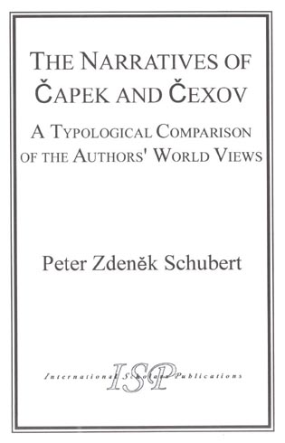 Cover image for the book The Narratives of Capek and Chekhov: A Typological Comparison of the Authors' World Views