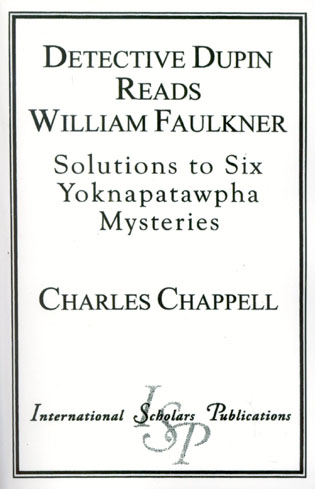 Cover image for the book Detective Dupin Reads William Faulkner: Solutions to Six Yoknapatawpha Mysteries