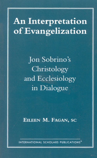 Cover image for the book An Interpretation of Evangelization: Jon Sobrino's Christology and Ecclesiology in Dialogue