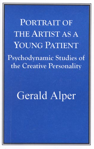 Cover image for the book Portrait of the Artist as a Young Patient: Psychodynamic Studies of the Creative Personality