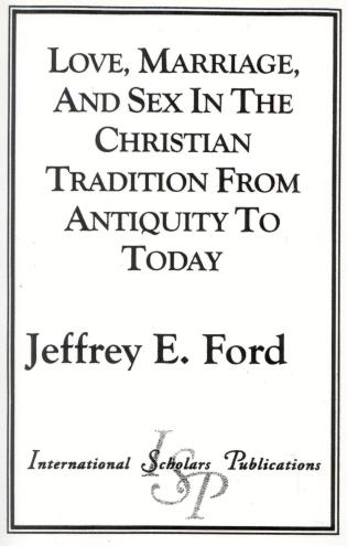 Cover image for the book Love, Marriage, and Sex in the Christian Tradition from Antiquity to Today
