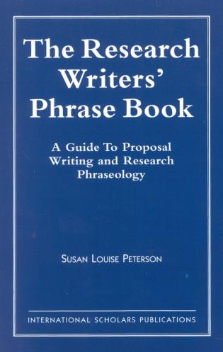 Cover image for the book The Research Writer's Phrase Book: A Guide to Proposal Writing and Research Phraseology