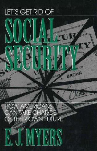 Cover image for the book Let's Get Rid of Social Security