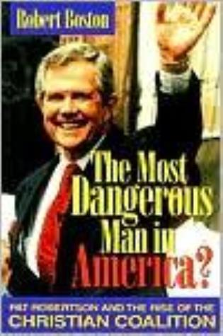 Cover image for the book The Most Dangerous Man in America?: Pat Robertson and the Rise of the Christian Coalition