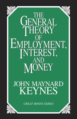 Cover image for the book The General Theory of Employment, Interest, and Money
