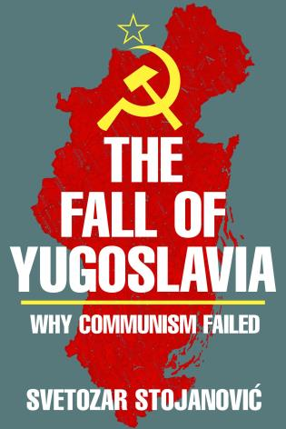 Cover image for the book The Fall of Yugoslavia: Why Communism Failed