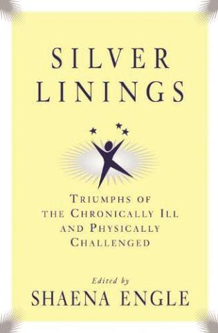 Cover image for the book Silver Linings: Triumphs of the Chronically III and Physically Challenged
