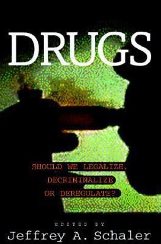 Cover image for the book Drugs: Should We Legalize, Decriminalize or Deregulate?