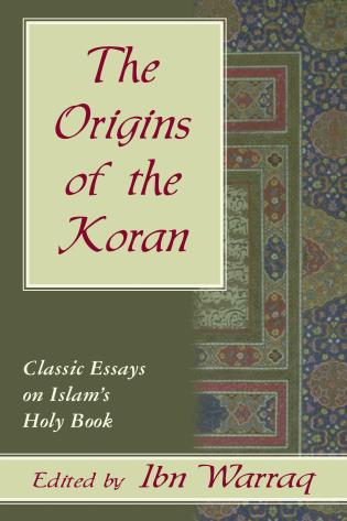 Cover image for the book The Origins of the Koran: Classic Essays on Islam's Holy Book