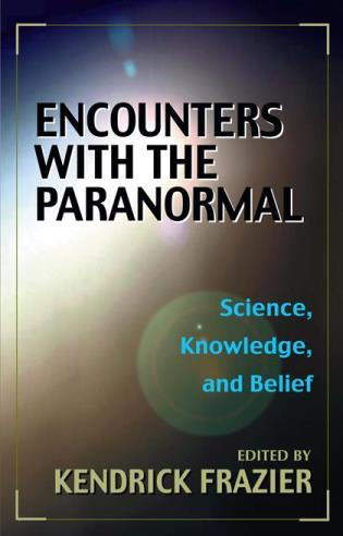 Cover image for the book Encounters With the Paranormal: Science, Knowledge, and Belief