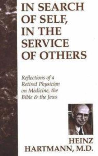 Cover image for the book In Search of Self, in the Service of Others: Reflections of a Retired Physician on Medicine, the Bible & the Jews
