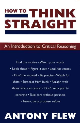Cover image for the book How to Think Straight: An Introduction to Critical Reasoning