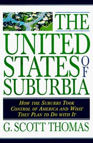 Cover image for the book The United States of Suburbia: How the Suburbs Took Control of America and What They Plan to Do With It