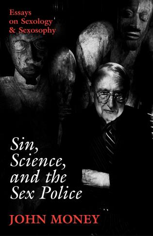 Cover image for the book Sin, Science, and the Sex Police: Essays on Sexology & Sexosophy