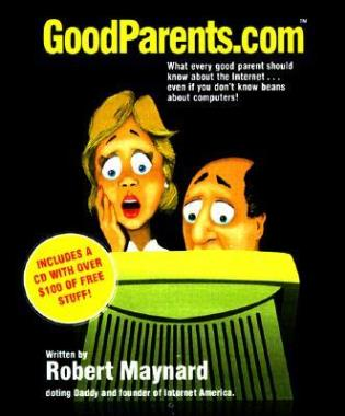 Cover image for the book Goodparents.Com: What Every Good Parent Should Know About the Internet