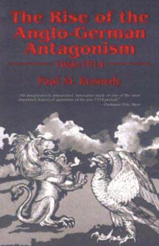 Cover image for the book The Rise of the Anglo-German Antagonism, 1860-1914