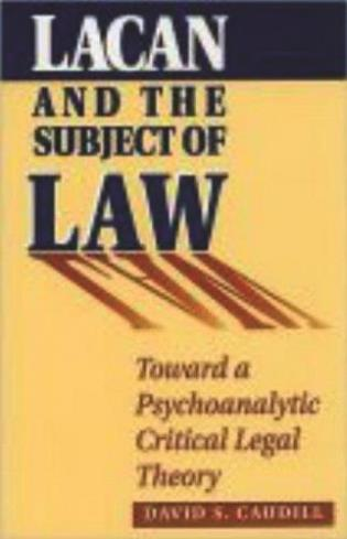 Cover image for the book Lacan and the Subject of Law: Toward a Psychoanalytic Critical Legal Theory