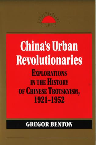 Cover image for the book China's Urban Revolutionaries: Explorations in the History of Chinese Trotskyism, 1921 - 1952