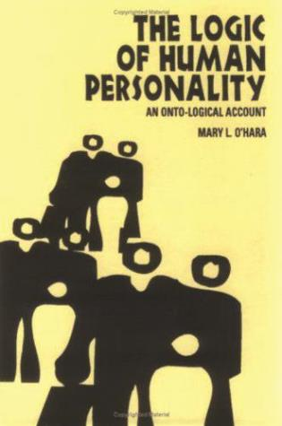 Cover image for the book The Logic of Human Personality: An Onto-Logical Account