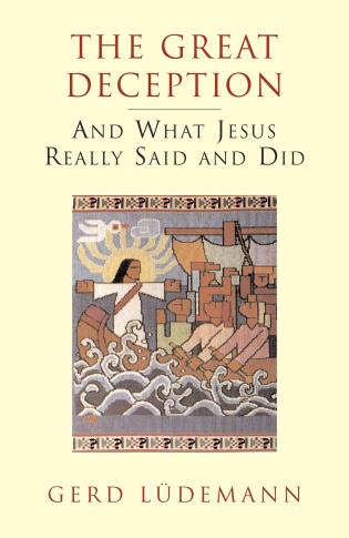 Cover image for the book The Great Deception: And What Jesus Really Said and Did