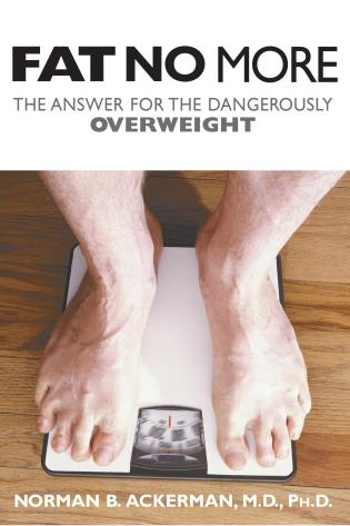 Cover image for the book Fat No More: The Answer for the Dangerously Overweight