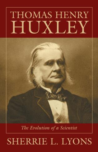 Cover image for the book Thomas Henry Huxley: The Evolution of a Scientist
