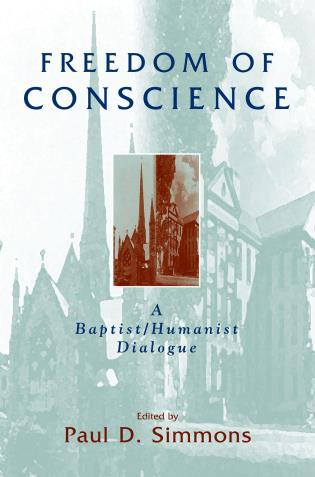 Cover image for the book Freedom of Conscience: A Baptist/Humanist Dialogue