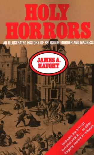 Cover image for the book Holy Horrors: An Illustrated History of Religious Murder and Madness