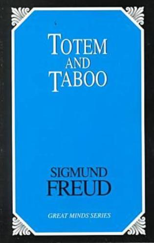 Cover image for the book Totem and Taboo: Resemblances Between the Psychic Lives of Savages and Neurotics