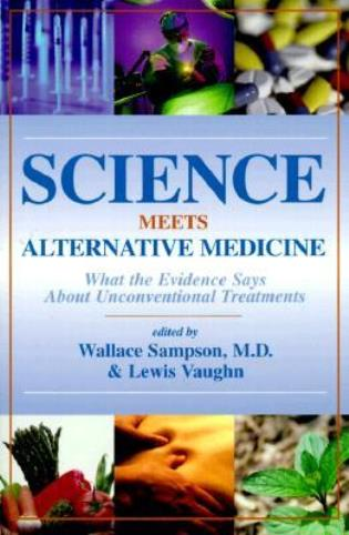 Cover image for the book Science Meets Alternative Medicine: What the Evidence Says About Unconventional Treatments