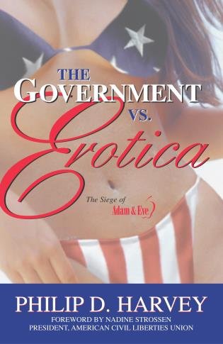 Cover image for the book The Government Vs. Erotica: The Siege of Adam & Eve