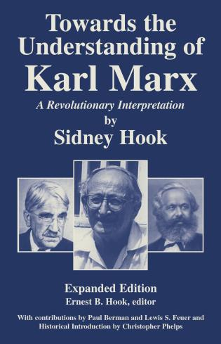 Cover image for the book Towards theUnderstanding of Karl Marx: A Revolutionary Interpretation