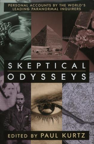 Cover image for the book Skeptical Odysseys: Personal Accounts by the World's Leading Paranormal Inquirers