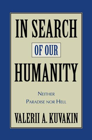 Cover image for the book In Search of Our Humanity: Neither Paradise Nor Hell