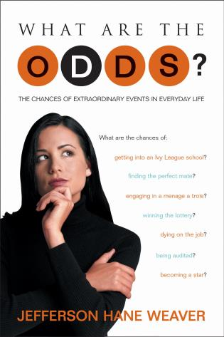 Cover image for the book What Are the Odds: The Chances of Extraordinary Events in Everyday Life