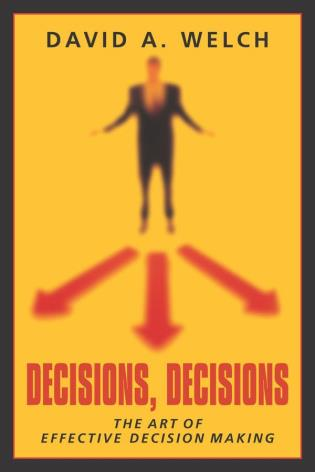 Cover image for the book Decisions, Decisions: The Art of Effective Decision Making