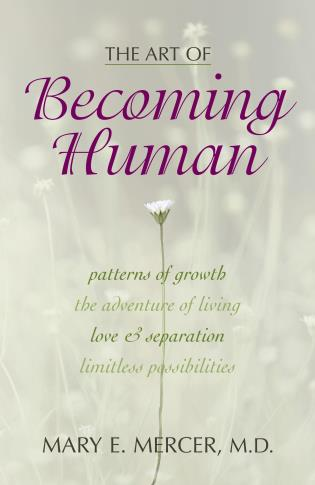 Cover image for the book The Art of Becoming Human: Patterns of Growth, the Adventure of Living, Love & Separation, Limitless Possibilities