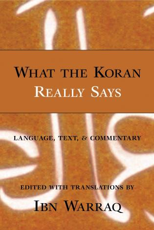 Cover image for the book What the Koran Really Says: Language, Text, and Commentary