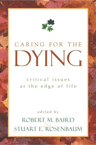 Cover image for the book Caring for the Dying: Critical Issues at the Edge of Life