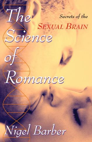 Cover image for the book The Science of Romance: Secrets of the Sexual Brain